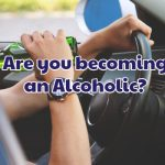 are_you_becoming_an_alcoholic