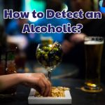 how_to_detect_an_alcoholic