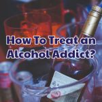 how_to_treat_an_alcohol_addict