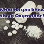 what_do_know_about_oxycodone