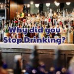 why_did_you_stop_drinking