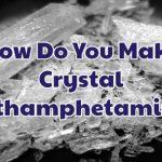 how-do-you-make-crystal-methamphetamine-1