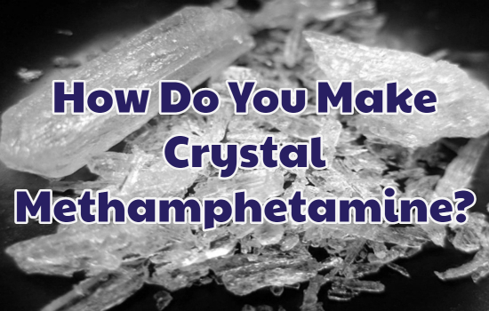 Methamphetamine  >> How Do You Make Crystal Methamphetamine Rehab Near Me The Best