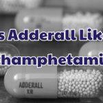 is-adderall-like-methamphetamine-1