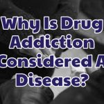 why-is-drug-addiction-considered-a-disease-1