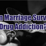 can-marriage-survive-drug-addiction-1