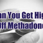 can-you-get-high-off-methadone-1