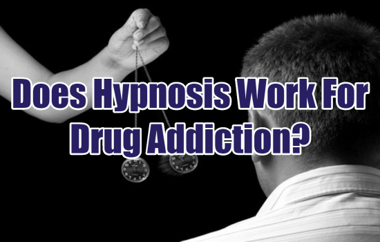 Does Hypnosis Work For Drug Addiction?