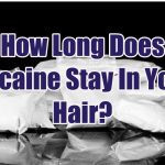 how-long-does-cocaine-stay-in-your-hair-1