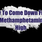 how-to-come-down-from-a-methamphetamine-high-1