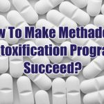 how-to-make-methadone-detoxification-program-succeed-1