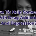 how-to-help-someone-with-drug-addiction-and-depression-1