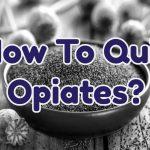 how-to-quit-opiates-1