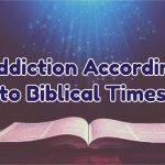 addiction-according-to-biblical-times-1