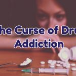 the-curse-of-drug-addiction-1