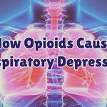 how-opioids-cause-respiratory-depression-1