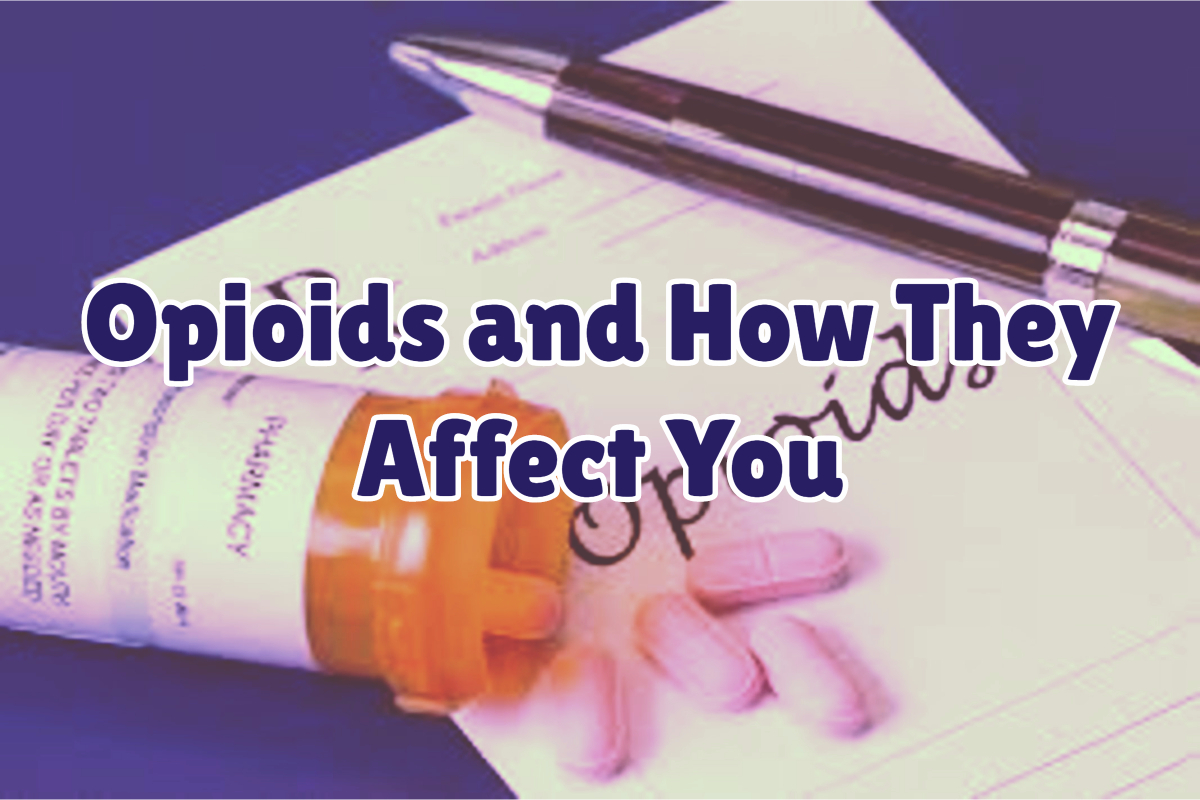 Affectingyou: The Effects Of Opiods Use