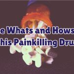 the-whats-and-hows-of-this-painkilling-drug