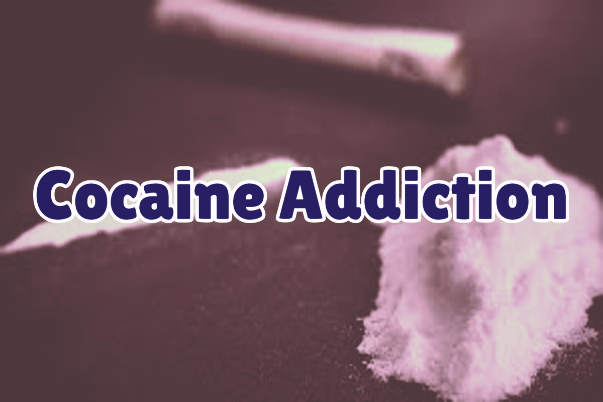 Important Things to Know about Cocaine Addiction